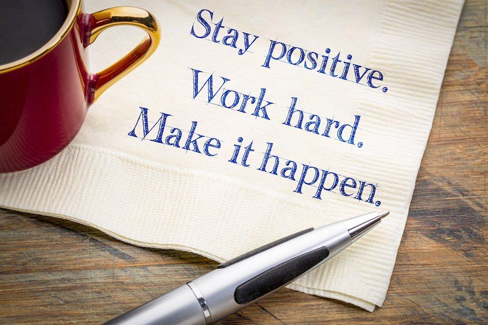 stay-positive-work-hard-make-it-happen
